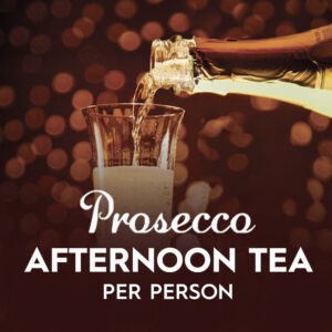 Prosecco Afternoon Tea Per Person